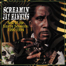 Screamin' Jay Hawkins Best Of Bizarre Sessions